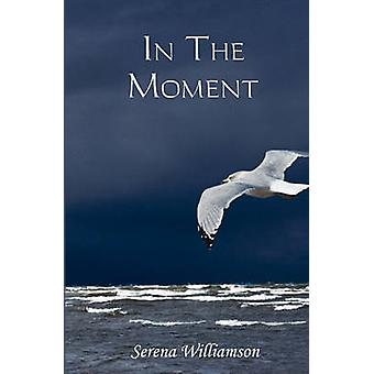 In the Moment by Williamson & Serena
