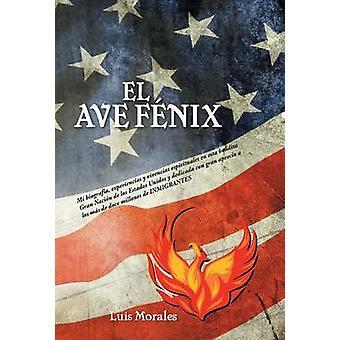 El Ave Fenix by Morales & Luis
