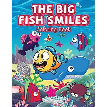 The Big Fish Smiles Coloring Book by Activibooks