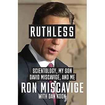 Ruthless Scientology My Son David Miscavige and Me by Miscavige & Ron