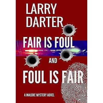 Fair Is Foul and Foul Is Fair by Darter & Larry