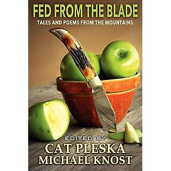 Fed from the Blade by Pleska & Cat