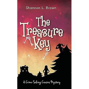 The Treasure Key The CrimeSolving Cousins Mysteries Book 2 by Brown & Shannon L.
