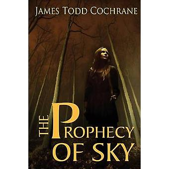 The Prophecy of Sky by Cochrane & James Todd