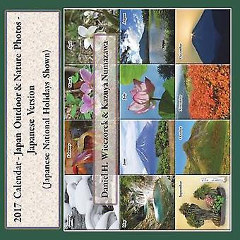 2017 Calendar  Japan Outdoor  Nature Photos  Japanese Version by Wieczorek & Daniel H