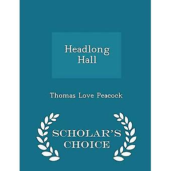 Headlong Hall  Scholars Choice Edition by Peacock & Thomas Love