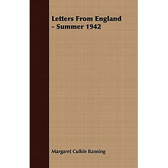 Letters From England  Summer 1942 by Banning & Margaret Culkin