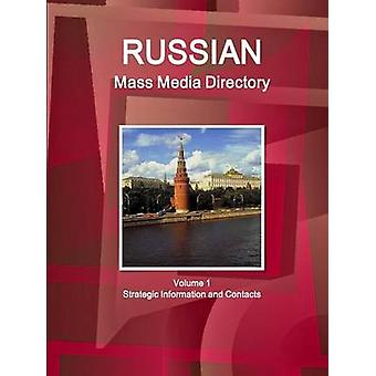 Russian Mass Media Directory Volume 1 Strategic Information and Contacts by IBP & Inc.