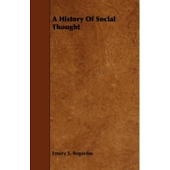 A History of Social Thought by Bogardus & Emory S.