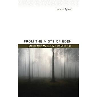 From the Mists of Eden by Ayers & James