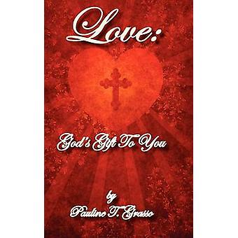 Love Gods Gift to You by Grasso & Pauline T
