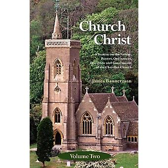 The Church of Christ Volume Two by Bannerman & James