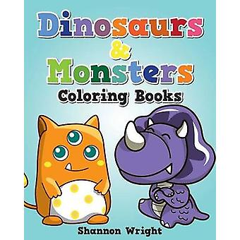Dinosaurs  Monsters Coloring Book by Wright & Shannon