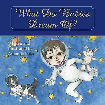 What Do Babies Dream Of by Price & Amanda