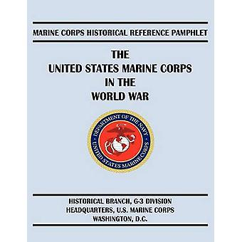The United States Marine Corps in the World War by McClennan & Edwin N.