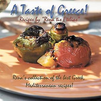 A Taste of Greece  Recipes by Rena Tis Ftelias Renas Collection of the Best Greek Mediterranean Recipes by Togia & Eirini