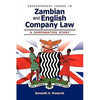 Contemporary Issues in Zambian and English Company Law by Mwenda & Kenneth K.