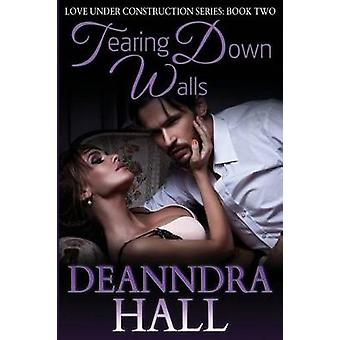 Tearing Down Walls by Hall & Deanndra