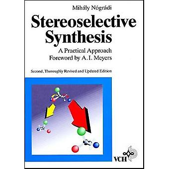 Stereoselective Synthesis A Practical Approach by Nogradi & M.