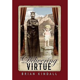 Delivering Virtue A Dark Comedy Adventure of the West by Kindall & Brian