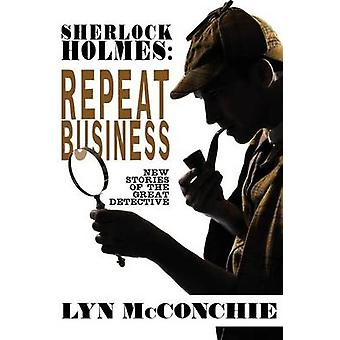 Sherlock Holmes Repeat Business New Stories of the Great Detective by McConchie & Lyn