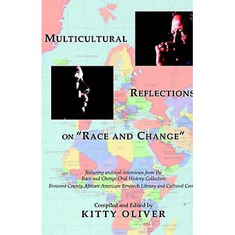 Multicultural Reflections on Race and Change by Oliver & Kitty