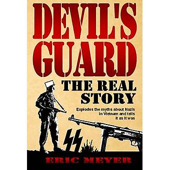 Devils Guard The Real Story by Meyer & Eric