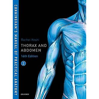 Cunninghams Manual of Practical Anatomy VOL 2 Thorax and Ab par Rachel Koshi