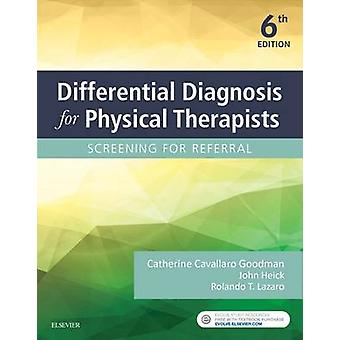Differential Diagnosis for Physical Therapists by Catherine Goodman