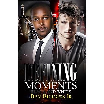 Defining Moments by Ben Jr Burgess
