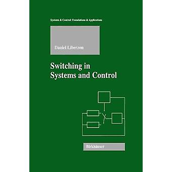 Switching in Systems and Control by Daniel Liberzon - 9780817642976 B