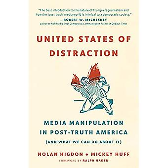 United States of Distraction - Media Manipulation in Post-Truth Americ