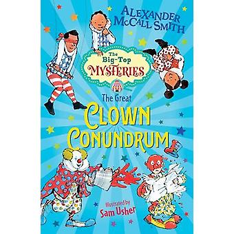The Great Clown Conundrum by Alexander McCall Smith - 9781781128800 B