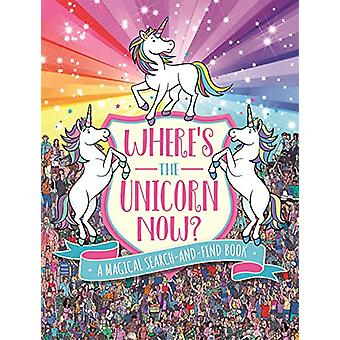 Where's the Unicorn Now? - A Magical Search-and-Find Book by Paul Mora