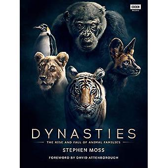 Dynastien - Der Aufstieg und Fall von Tierfamilien von Stephen Moss - 978