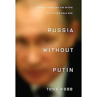 Russia without Putin - Power - Politics and the Making of Post-Soviet