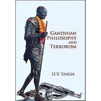 Gandhian Philosophy and Terrorism by U. V. Singh - 9788182744769 Book
