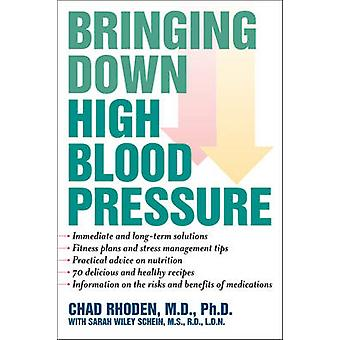 Bringing Down High Blood Pressure by Chad A. Rhoden - Sarah Wiley Sch