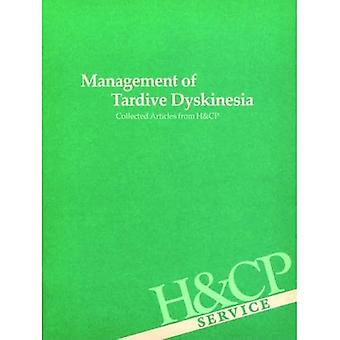 Management of Tardive Dyskinesia: Collected Articles from Hospital and Community Psychiatry