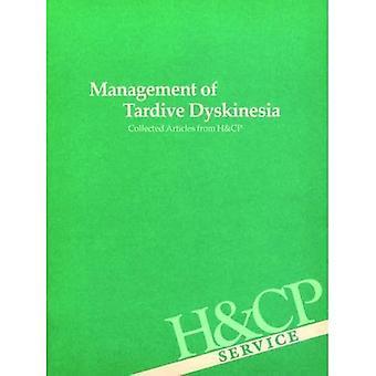 Management von Tardive Dyskinesien: Artikel von Krankenhaus und Psychiatrie Gemeinschaft gesammelt