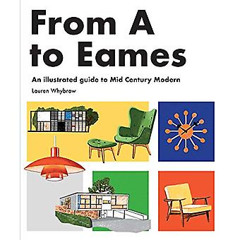 From A to Eames - A Visual Guide to Mid-Century Modern Design by Laure