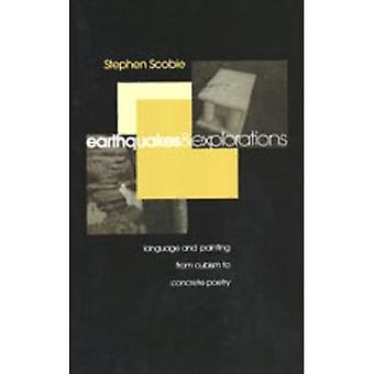 Earthquakes and Explorations: Language and Painting from Cubism to Concrete Poetry (Theory / Culture)