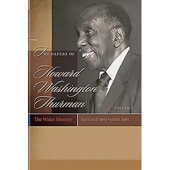 The Papers of Howard Washington Thurman - Volume 5 - The Wider Ministr