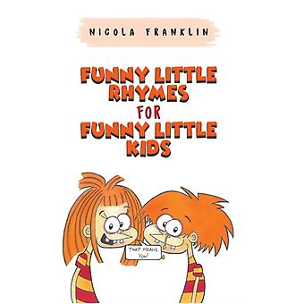Funny Little Rhymes for Funny Little Kids by Nicola Franklin
