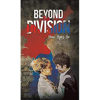 Beyond the Division by Mann Hyung Hur - 9781788480703 Book