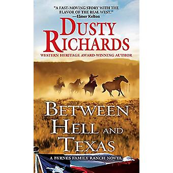 Between Hell and Texas by Dusty Richards - 9780786045334 Book