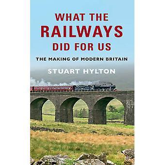 ما فعلته السكك الحديدية بالنسبة لنا-صنع بريطانيا الحديثة بستيوارت