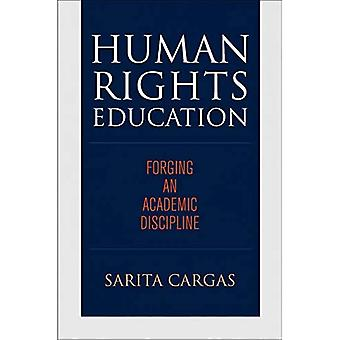 Human Rights Education: Forging an Academic Discipline (Pennsylvania Studies in Human Rights)
