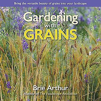 Tuinieren met granen: Breng de veelzijdige schoonheid van granen naar uw eetbare landschap