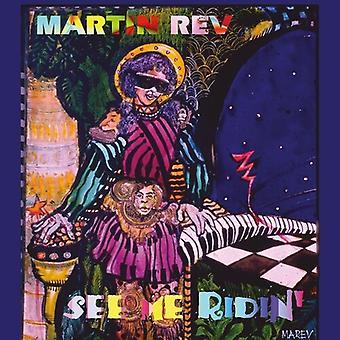 Rev,Martin - See Me Ridin [Vinyl] USA import